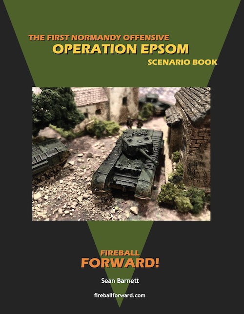 BG-FBF-S08  Operation Epsom: The First Normandy Offensive scenario book for Fireball Forward WW2 Rules - (Printed Version)