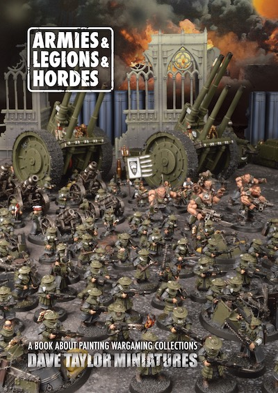 ARMIES & LEGIONS & HORDES by Dave Taylor (176pp hardback book)