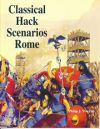 Classical Hack Ancients Scenarios - Rome
