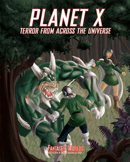 Fantastic Worlds: Planet X: Terror from Across the Universe