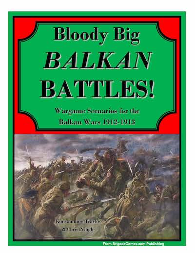 Big Bloody Balkan Battles! Scenario Book - PDF and Print Bundle - (PDF will be delivered under separate email)
