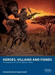 Heroes, Villains and Fiends Companion Book to In Her Majesty's Name by Osprey
