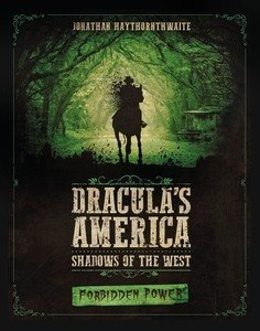 Dracula's America: Shadows of the West: Forbidden Power (Supplement)