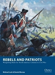 Rebels and Patriots Wargaming Rules for North America: Colonies to Civil War