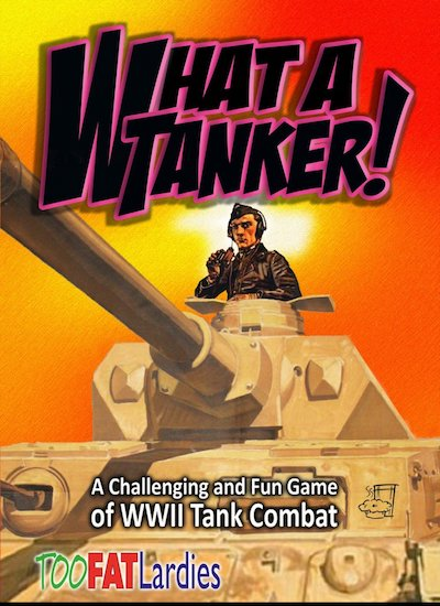 Too Fat Lardies: What a Tanker - WW2 Rules for Tank Combat