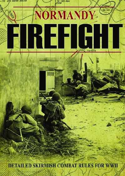 Normandy Firefight WW2 Wargames Rules