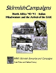 Skirmish Campaigns: North Africa '40-'41 - Italian Misadventure and Arrival of the DAK