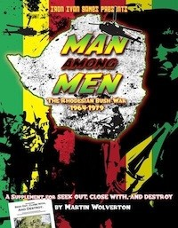 Man Among Men - The Rhodesian Bush War 1964-1979  (Supplement for Seek Out, Close With, and Destroy)