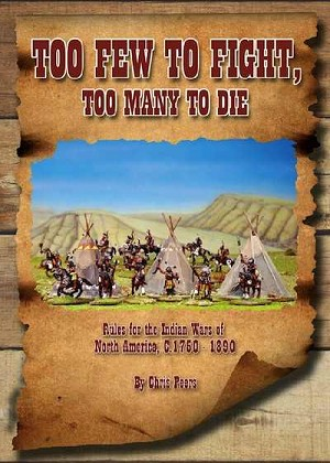 Too Few To Fight,  Too Many To Die - Western Rules (1750-1890)