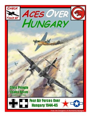 Check Your Six Aces Over Hungary Scenario Book