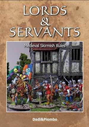 Lords & Servants - Medieval Skirmish Wargames Rules