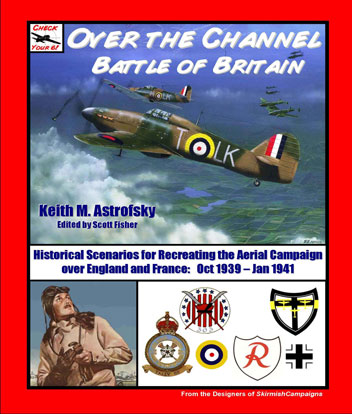Over the Channel - Battle of Britain (Scenarios for recreating the air battles over Britain and Fran