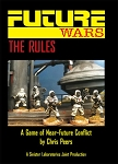Future Wars: A Game of Near Future Conflict (Skirmish Rules)