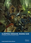 Sleeping Dragon, Rising Sun Companion Book to In Her Majesty's Name by Osprey