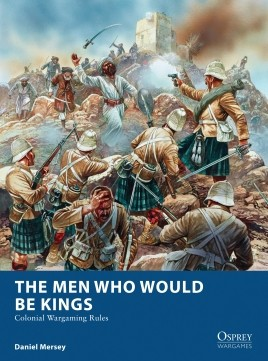The Men Who Would Be Kings - Colonial Wargaming Rules