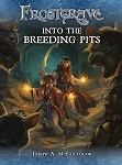 Frostgrave: Into the Breeding Pits (Frostgrave Supplement)