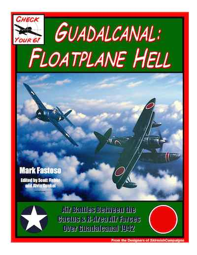 Check Your Six - Guadalcanal: Floatplane Hell Scenario Book