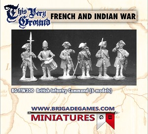 French and Indian War BG-FIW300 British Infantry Command (6 models)